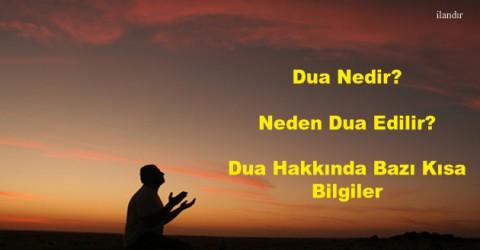 Dua Nedir? Neden Dua Edilir? Dua Hakkında Bazı Kısa Bilgiler