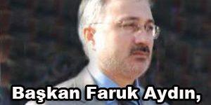 Başkan Faruk Aydın, Babasını kaybetti