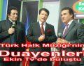 Türk Halk Müziği'nin duayenleri Ekin Tv'de buluştu