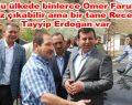 """Bu ülke'de bir tane """"Recep Tayyip Erdoğan"""" var"""