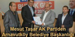 Mesut Taşar AK Partiden Arnavutköy'e aday adayı oldu