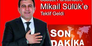 Saadet Partisinden, Mikail Sülük'e Teklif
