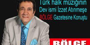 Türk halk müziğinin unutulmaz sesi İzzet Altınmeşe Bölge Gazetesi'ne konuştu