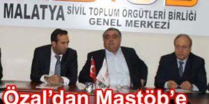 Özal'dan Mastöb'e Hayırlı olsun ziyareti