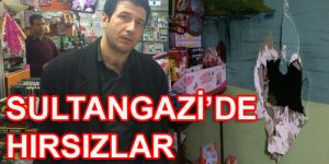 SULTANGAZİ'DE HIRSIZLAR CİRİT ATIYOR