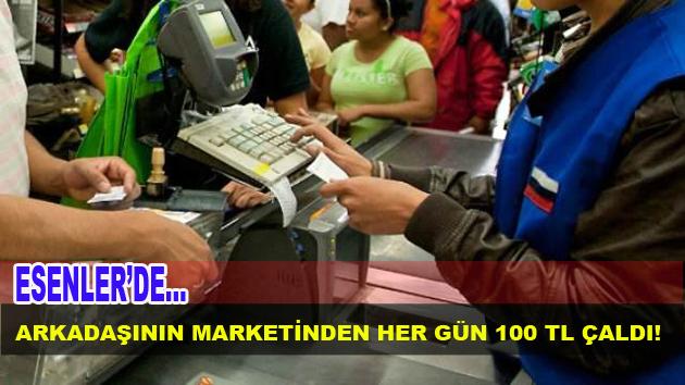 Arkadaşının Marketinden Her Gün 100 TL Çaldı