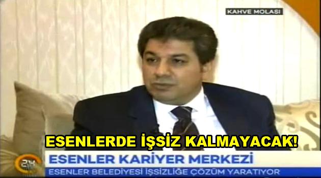 """Esenler'de """"İŞSİZ"""" Kalmayacak!"""