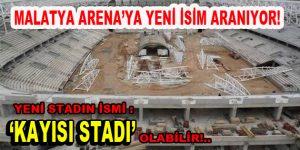 Malatya Arena'ya yeni isim aranıyor!