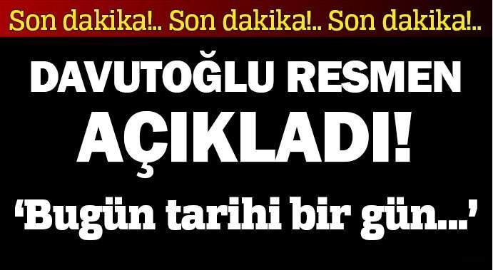Başbakan Davutoğlu: Bugün tarihi bir gün!