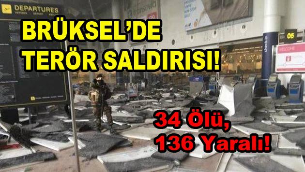 Brüksel'de Terör Saldırıları: 34 Ölü, 136 Yaralı!