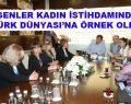 Esenler Kadın İstihdamında Türk Dünyası'na örnek oldu