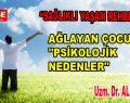 """AĞLAYAN ÇOCUK """"PSİKOLOJİK NEDENLER"""""""