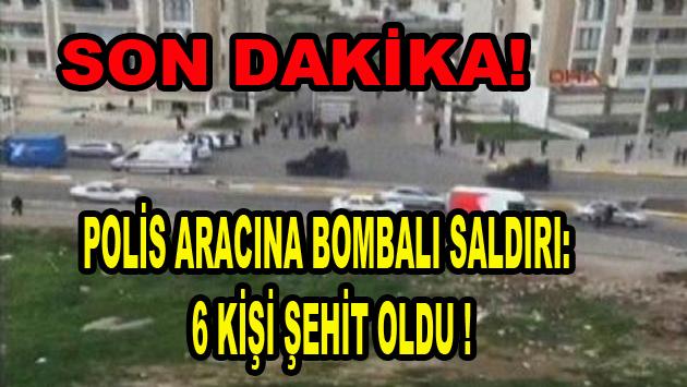 Polis Aracına Bombalı saldırı! 6 Şehit haberi alındı!