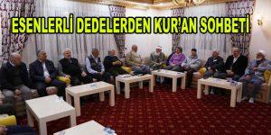 Esenlerli Dedelerden Kur'an Sohbeti