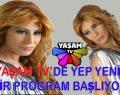 YAŞAM TV'DE YEP YENİ BİR PROGRAM BAŞLIYOR