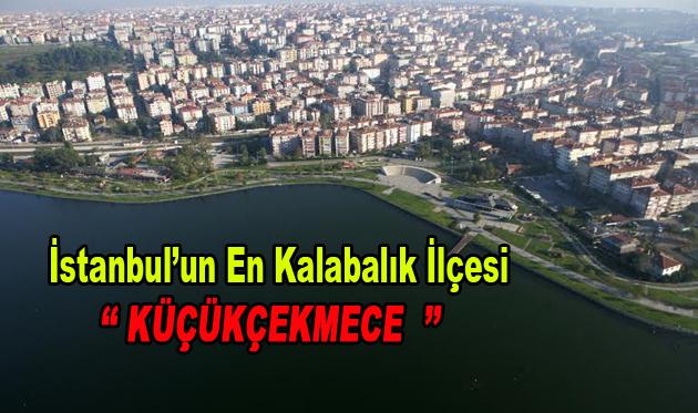 İstanbul'un en kalabalık ilçesi Küçükçekmece oldu