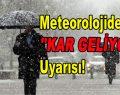 """Meteorolojiden """"KAR GELİYOR"""" Uyarısı!"""