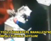 Beyoğlu, Örnektepe Mahallesi'nde pompalı tüfekle soygun!