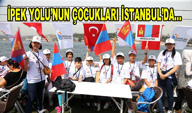 İpek Yolu'nun Çocukları İstanbul'da…