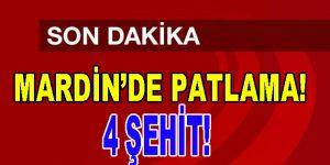 Mardin'de şiddetli patlama! 4 Şehit!