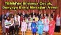 TBMM'de Bi'dünya çocuk, dünyaya barış mesajları verdi