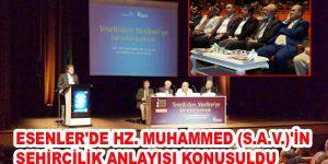 ESENLER'DE HZ. MUHAMMED (S.A.V.)'İN ŞEHİRCİLİK ANLAYIŞI KONUŞULDU
