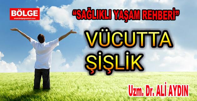 VÜCUTTA ŞİŞLİK  (ÖDEM)