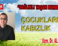 Çocuklarda kabızlık – Uzm. Dr. Ali Aydın