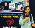 """SONGÜL KORKMAZ """"HASBİHAL"""" PROGRAMI İLE KANAL 7'DE"""