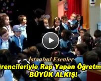 Öğrencileriyle Rap Yapan Öğretmene Büyük Alkış!
