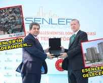 Esenler'in tarihi Erdoğan'la yazıldı
