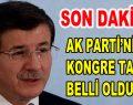 AK Parti'nin Kongre Tarihi Belli Oldu!