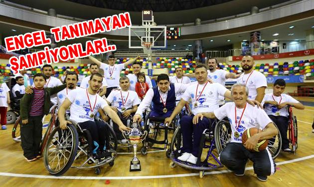Engel tanımayan şampiyonlar!..