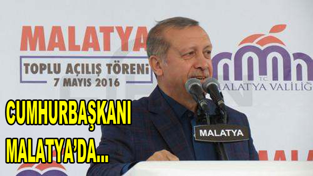 Cumhurbaşkanı Malatya'da…