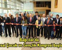 Bağcılar'da 5.Ulusal Çocuk ve Gençlik Kongresi başladı