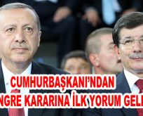 Erdoğan'dan Kongre Kararına İlk Yorum Geldi!
