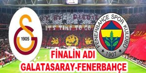 Finalde Derbi Heyecanı!