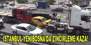 İstanbul Yenibosna'da zincirleme kaza!