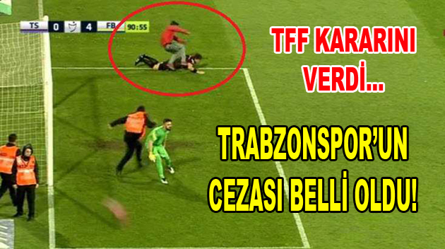 Trabzonspor'un Cezası Belli Oldu!