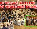 Şehit ve Gazi aileleri iftar yemeğinde buluştu