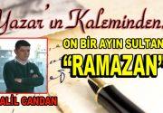 """On bir ayın sultanı """"Ramazan"""" – Halil CANDAN"""