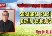 SERABRAL PALSİ (BEYİN ÖZÜRLÜĞÜ)