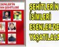 ŞEHİTLERİN İSİMLERİ ESENLER'DE YAŞATILACAK