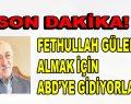Fethullah Gülen'i almaya ABD'ye gidiyorlar!