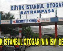 Büyük İstanbul Otogarı'nın ismi değişti