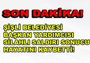 ŞİŞLİ BELEDİYESİ'NE SİLAHLI SALDIRI!