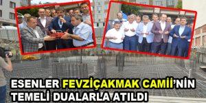 Esenler Fevziçakmak Camii'nin temeli dualarla atıldı