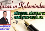 Küresel Sistem ve Yeni Stratejiler