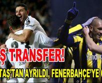 Beşiktaş'tan ayrıldı Fenerbahçe'ye geçti!
