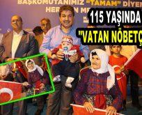 """115 YAŞINDA """"VATAN NÖBETÇİSİ"""""""